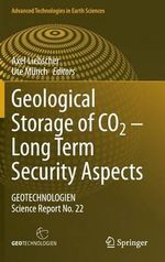Geological Storage of Co2: Long Term Security Aspects : Geotechnologien Science Report No. 22