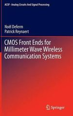CMOS Front Ends for Millimeter Wave Wireless Communication Systems : Analog Circuits and Signal Processing - Noel Deferm