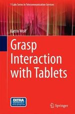 Grasp Interaction with Tablets : T-Labs Series in Telecommunication Services - Katrin Wolf