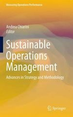 Sustainable Operations Management : Advances in Strategy and Methodology