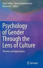 The Psychology of Gender and Culture Across the World : Theories and Applications