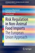 Risk Regulation in Non-Animal Food Imports : The European Union Approach - Francesco Montanari