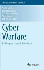Cyber Warfare : Building the Scientific Foundation
