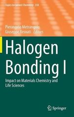 Halogen Bonding I : Impact on Materials Chemistry and Life Sciences