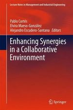 Enhancing Synergies in a Collaborative Environment : Lecture Notes in Management and Industrial Engineering