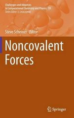 Noncovalent Forces : Challenges and Advances in Computational Chemistry and Physics