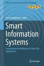 Smart Information Systems : Computational Intelligence for Real-Life Applications