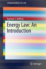 Energy Law : An Introduction - Raphael Heffron