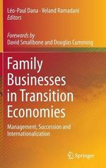 Family Businesses in Transition Economies : Management, Succession and Internationalization