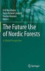 The Future Use of Nordic Forests : A Global Perspective