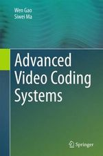 Advanced Video Coding and Systems - Wen Gao