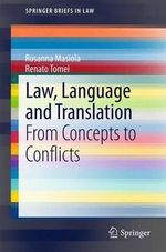 Law, Language and Translation : From Concepts to Conflicts - Rosanna Masiola