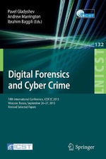 Digital Forensics and Cyber Crime : Fifth International Conference, ICDF2C 2013, Moscow, Russia, September 26-27, 2013, Revised Selected Papers