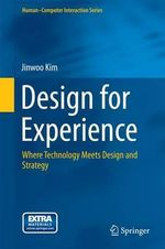 Design for Experience : Where Technology Meets Design and Strategy - Jinwoo Kim