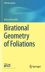 Birational Geometry of Foliations : IMPA Monographs - Marco Brunella