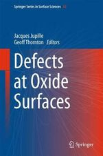 Defects at Oxide Surfaces : Springer Series in Surface Sciences