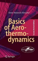 Basics of Aerothermodynamics : Second, Revised Edition - Ernst-Heinrich Hirschel