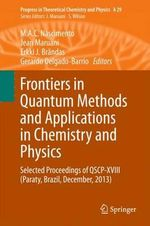 Frontiers in Quantum Methods and Applications in Chemistry and Physics : Selected Proceedings of QSCP XVIII (Paraty, Brazil, December, 2013)