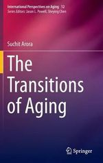 The Transitions of Aging : International Perspectives on Aging - Suchit Arora