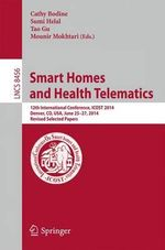 Smart Homes and Health Telematics : 12th International Conference, ICOST 2014, Denver, CO, USA, June 25-27, 2014, Revised Selected Papers