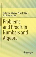 Problems and Proofs in Numbers and Algebra - Richard S. Millman