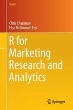 R for Marketing Research and Analytics : Use R! - Christopher N. Chapman