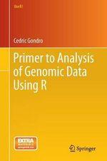 Primer to Analysis of Genomic Data Using R : Use R! - Cedric Gondro