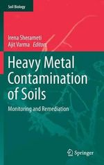 Heavy Metal Contamination of Soils : Monitoring and Remediation