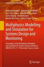 Multiphysics Modelling and Simulation for Systems Design and Monitoring : Proceedings of the Multiphysics Modelling and Simulation for Systems Design Conference, Mmssd 2014, 17-19 December, Sousse, Tunisia