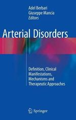 Arterial Disorders : Definition, Clinical Manifestations, Mechanisms and Therapeutic Approaches