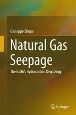 Natural Gas Seepage : The Earth's Hydrocarbon Degassing - Giuseppe Etiope