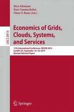 Economics of Grids, Clouds, Systems, and Services : 11th International Conference, Gecon 2014, Cardiff, UK, September 16-18, 2014. Revised Selected Papers.