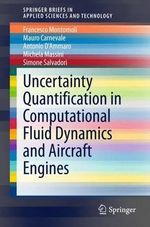 Uncertainty Quantification in Computational Fluid Dynamics and Aircraft Engines : SpringerBriefs in Applied Sciences and Technology - Francesco Montomoli