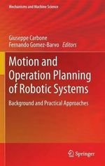 Motion and Operation Planning of Robotic Systems : Background and Practical Approaches