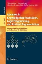 Advances in Knowledge Representation, Logic Programming, and Abstract Argumentation : Essays Dedicated to Gerhard Brewka on the Occasion of His 60th Birthday