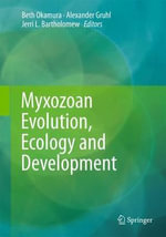Myxozoan Evolution, Ecology and Development
