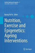 Nutrition, Exercise and Epigenetics : Ageing Interventions