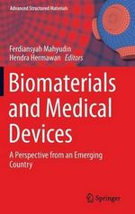 Biomaterials and Medical Devices : Advanced Structured Materials