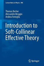 Introduction to Soft-Collinear Effective Theory : Lecture Notes in Physics - Thomas Becher