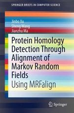 Protein Homology Detection Through Alignment of Markov Random Fields : Using MRFalign - Sheng Wang