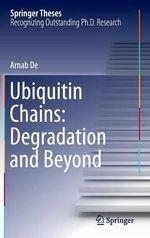 Ubiquitin Chains : Degradation and Beyond - Arnab De