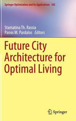 Future City Architecture for Optimal Living : Springer Optimization and Its Applications