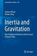 Inertia and Gravitation : The Fundamental Nature and Structure of Space-Time - Herbert Pfister
