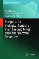 Prospects for Biological Control of Plant Feeding Mites and Other Harmful Organisms : Progress in Biological Control