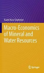 Macro-Economics of Mineral and Water Resources - Kaulir Kisor Chatterjee