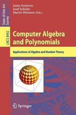 Computer Algebra and Polynomials : Applications of Algebra and Number Theory
