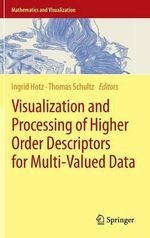 Visualization and Processing of Higher Order Descriptors for Multi-Valued Data : Mathematics and Visualization