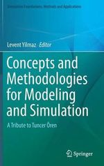 Concepts and Methodologies for Modeling and Simulation : A Tribute to Tuncer Oren