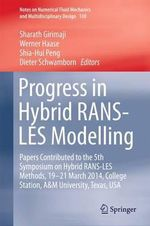 Progress in Hybrid Rans-Les Modelling : Papers Contributed to the 5th Symposium on Hybrid Rans-Les Methods, 19-21 March 2014, College Station, A&M University, Texas, USA
