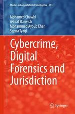 Cybercrime, Digital Forensics and Jurisdiction : Studies in Computational Intelligence - Mohamed Chawki